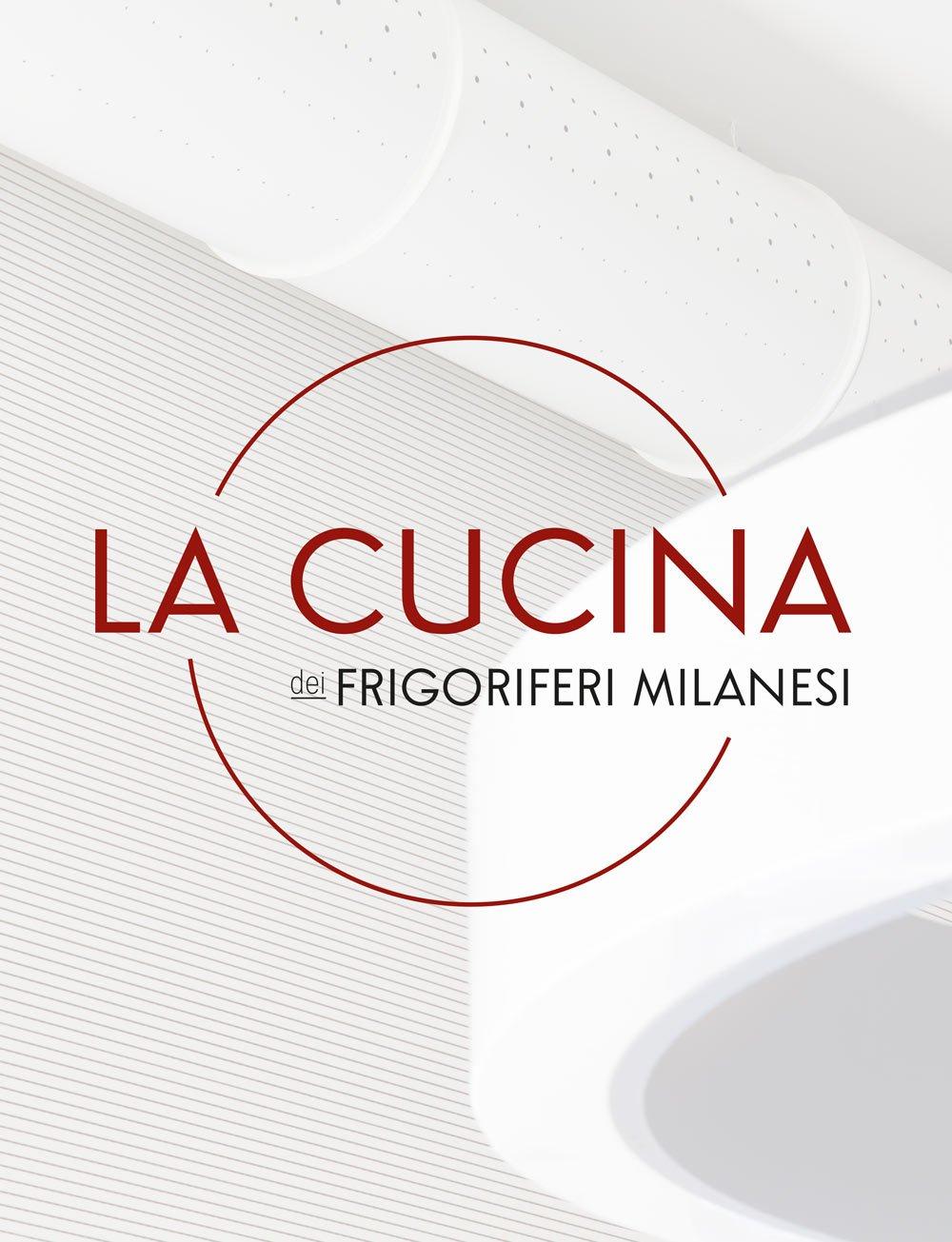 la cucina dei frigoriferi milanesi icon kayak agenzia di comunicazione milano